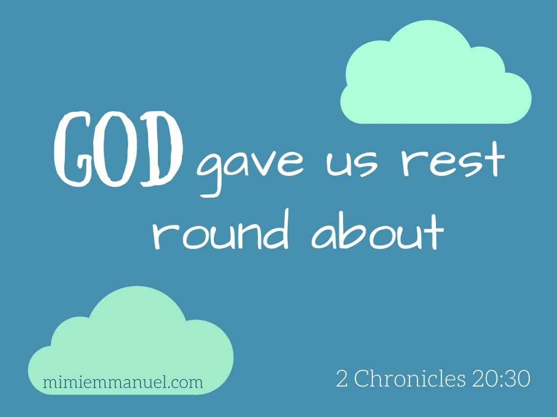 God gave us rest round about 2 Chronicles 20:30