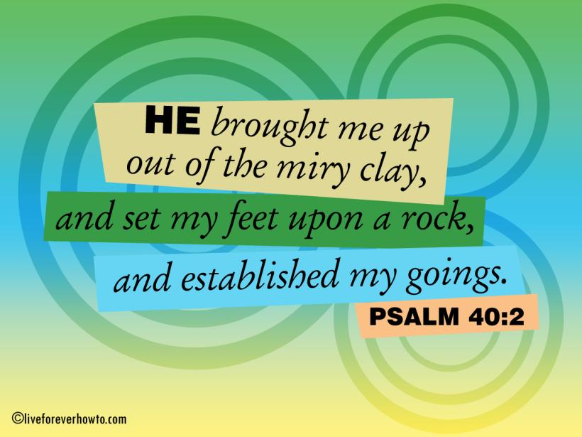 He set my feet upon a rock