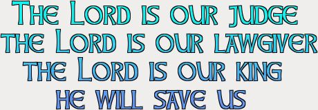 SQ ISAIAH 33 22 THE LORD IS OUR JUDGE liveforeverhowto