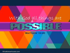 WIth GOD all things are possible
