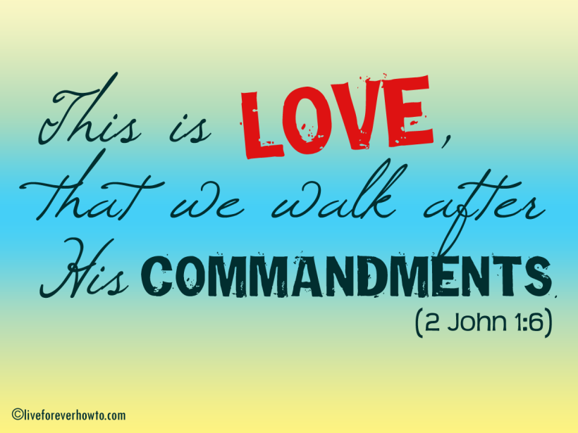 This is love that we keep his commandments