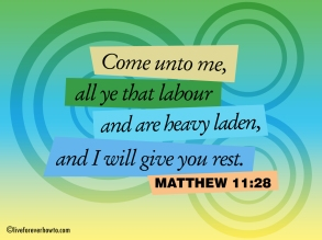 come unto me and I will give you rest
