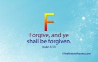 Forgive and ye shall be forgiven