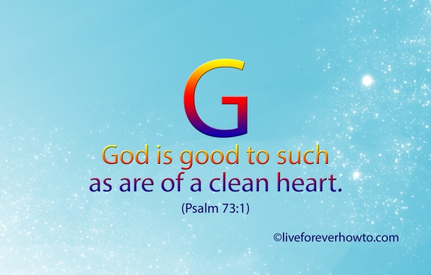 God is good to such as are of a clean heart.
