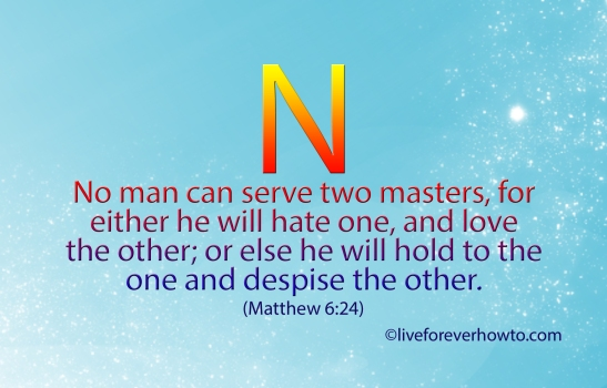No man can serve two masters ... Matthew 6:24
