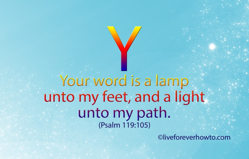 Your Word is a lamp unto my feet and a light unto my path