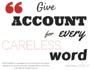 Give account for every idle word