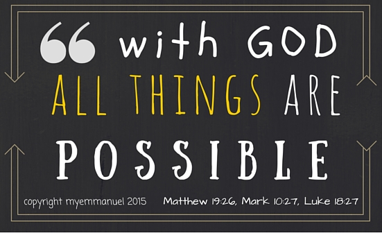 WITH GOD ALL THINGS ARE POSSIBLE MATT MARK LUKE
