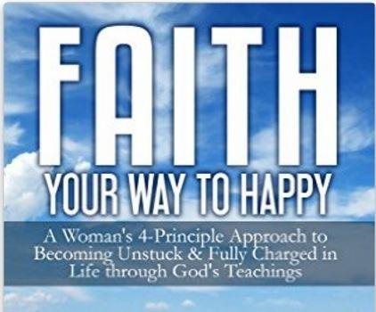 FAITH YOUR WAY TO HAPPY