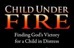 CHILD UNDER FIRE .