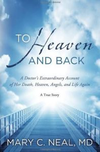 To Heaven and Back by Mary C Neal