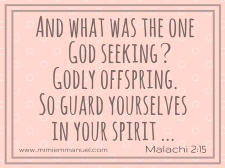 God's Holy Word for Parents Malachi 2:15