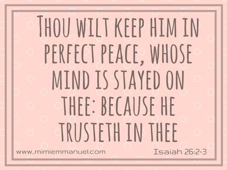Perfect Peace Isaiah 26:2-3