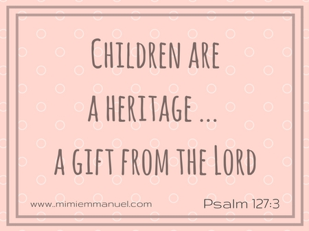 God's Holy Word for Parents Psalm 127:3