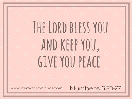 The Lord bless you Numbers 6:23-27