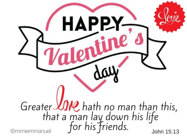 Happy Valentines Day John 15:13