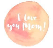 I LOVE YOU MUM .