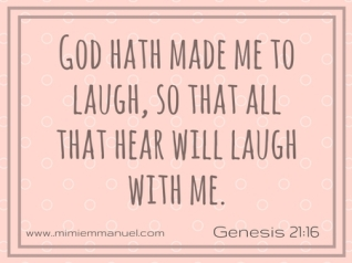 God made me laugh and all that hear will laugh with me